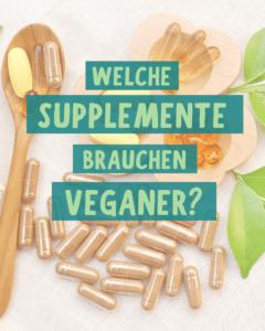 Welche Supplemente brauchen Veganer